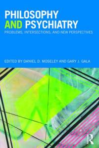 Philosophy and Psychiatry: Problems, Intersections and New Perspectives