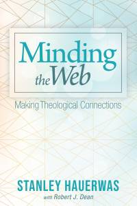 Cover of the book Minding the Web: Making Theological Connections