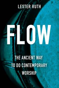 "Cover of ""Flow: The Ancient Way to Do Contemporary Worship"" book"
