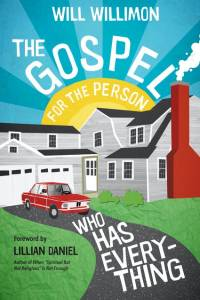 Cover of Will Willimon's reissued book The Gospel for the Person Who Has Everything