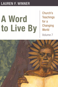 "Book Cover of ""A Word to Live By: Church's Teachings for a Changing World, Volume 7"" by Lauren Winner"