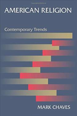 Cover of second edition of Mark Chaves' book titled American Religion: Contemporary Trends