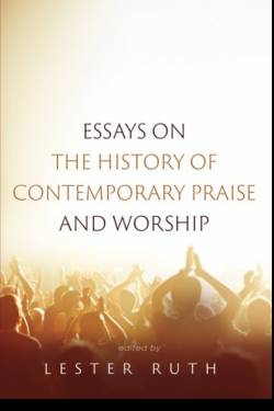 "Cover image of ""Essays on the History of Contemporary Praise and Worship"" book"