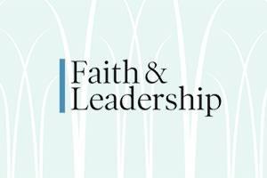 Faith & Leadership