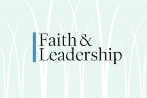 Faith & Leadership